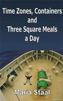 Time zones, containers and three square meals a day - Maria Staal - ebook