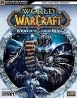 Brady Games World of Warcraft Wrath of the Lich King Guide