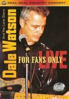 Dale Watson - For Fans Only-Live