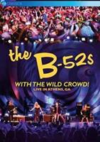 The B-52's - With The Wild Crowd! Live In Athens