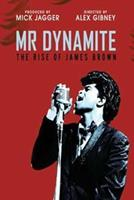 James Brown - Mr. Dynamite: The Rise Of James Bro