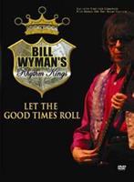 Bill -Rhythm Kings Wyman - Let The Good Times Roll