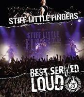 Stiff Little Fingers - Best Served Loud - Live At Barrowland