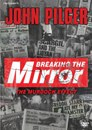 Network John Pilger: Breaking the Mirror