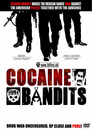Los Banditos Films Cocaine Bandits