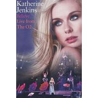 Katherine Jenkins - Believe: Live From The 02