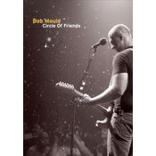 Bob Mould - Circle Of Friends: Live At The 9:30