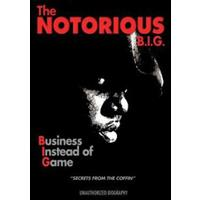 Notorious Big - Business Instead Of Game (Unauthorized)