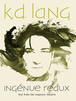K.D. Lang - Ingenue Redux:..