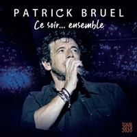 Patrick Bruel - Ce Soir... Ensemble (Tour 2019)