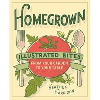 Van Ditmar Homegrown : illustrated bites from your garden to your table