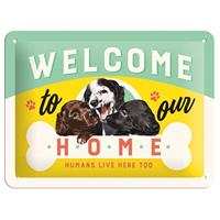 Fiftiesstore Welcome To Our Home, Humans Live Here Too Metalen Bord