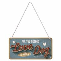 Fiftiesstore Hangend All You Need Is Love And A Dog Metalen Bord 10 x 20 cm