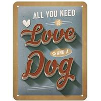 Fiftiesstore All You Need Is Love And A Dog Metal Sign 15 x 20 cm