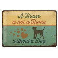 Fiftiesstore A House Is Not A Home Without A Dog Metal Sign 20 x 30 cm