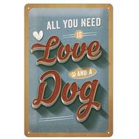 Fiftiesstore All You Need Is Love And A Dog Metal Sign 20 x 30 cm