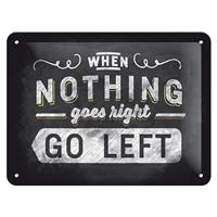 Fiftiesstore When Nothing Goes Right, Go Left Metalen Bord