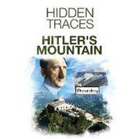 Hidden traces - Hitlers mountain (DVD)