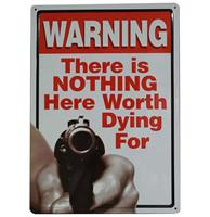 Fiftiesstore Warning There Is Nothing Here Worth Dying For Metalen Bord Met Reliëf - 43 x 31 cm