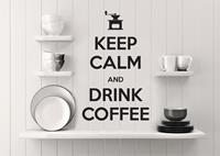 woningstickers muursticker keukenkeep calm and drink coffee'