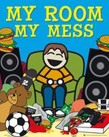 My Room My Mess Poster 40x50cm